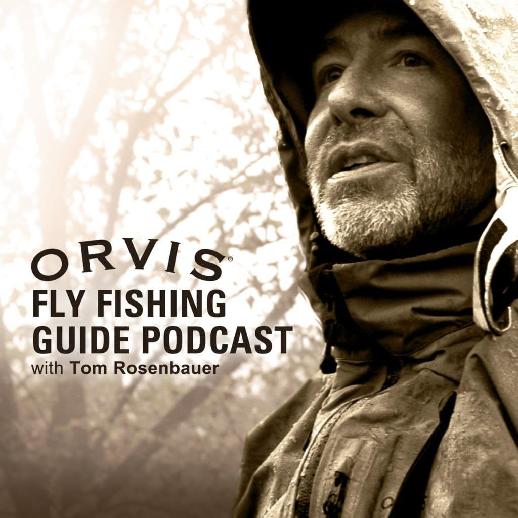 orvis fly fishing podcast