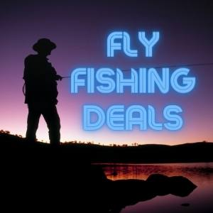 fly fishing deals