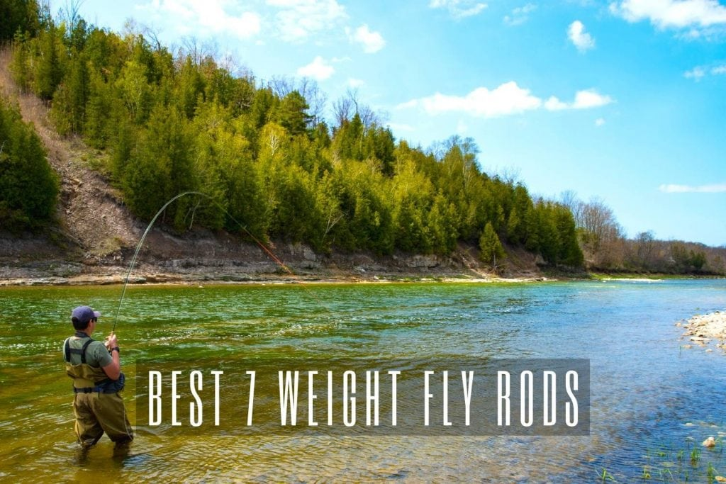 best 7 weight fly rods