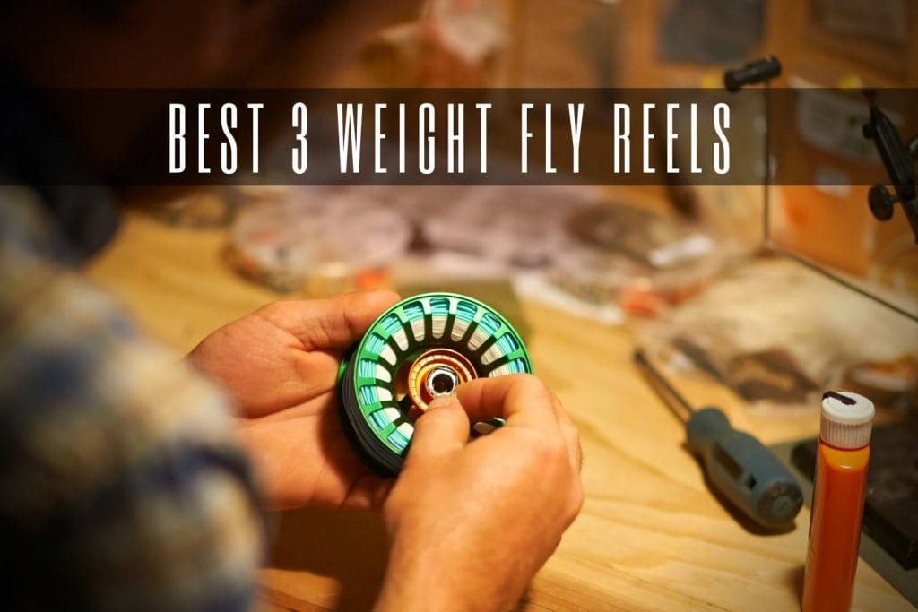 best 3 weight fly reels