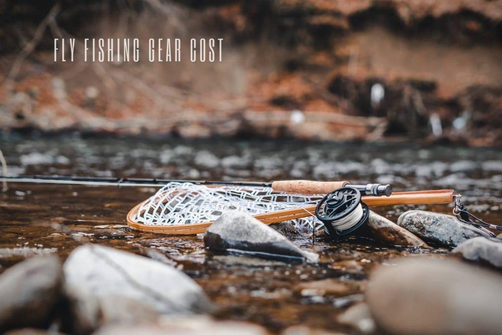 fly fishing gear cost