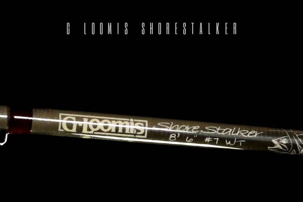 G Loomis Shorestalker Review