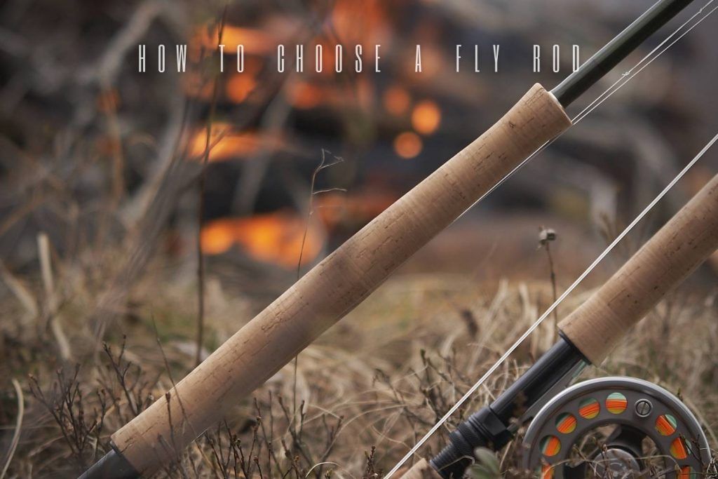 How To Choose a Fly Rod