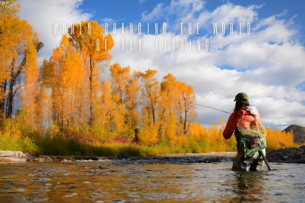 women that are changing the fly fishing world